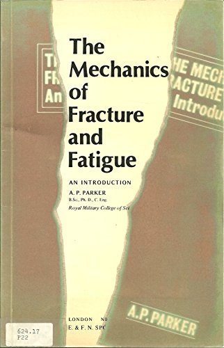 9780419114703: Mechanics of Fracture and Fatigue: An Introduction