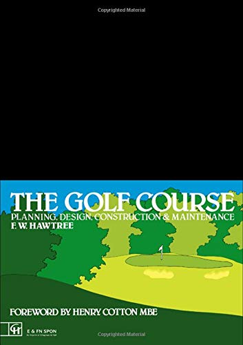9780419122500: The Golf Course: Planning, design, construction and management