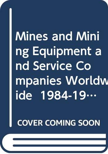 Mines and Mining Equipment and Service Companies Worldwide: 1984-1985 (0419132600) by Nelson, Don