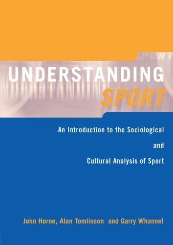 9780419136408: Understanding Sport: An Introduction to the Sociological and Cultural Analysis of Sport