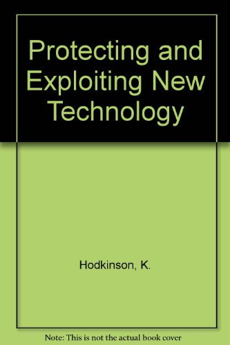 Protecting and Exploiting New Technology and Designs