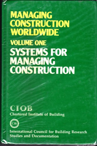 Managing Construction Worldwide; 3 volume set / volume 1 systems for managing construction / volu...