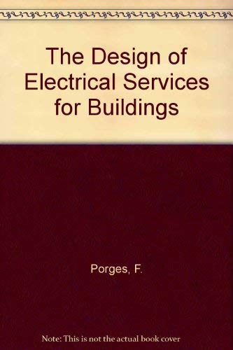 9780419145806: The Design of Electrical Services for Buildings