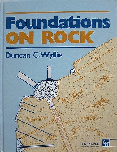 Foundations on Rock: Wyllie, Duncan C.
