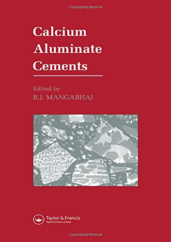 9780419152002: Calcium Aluminate Cements: Proceedings of a Symposium dedicated to H G Midgley, London, July 1990