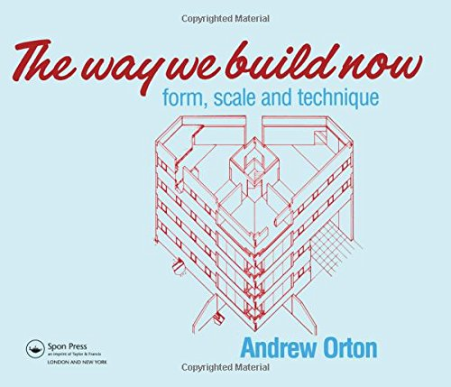 9780419157809: The Way We Build Now: Form, Scale and Technique
