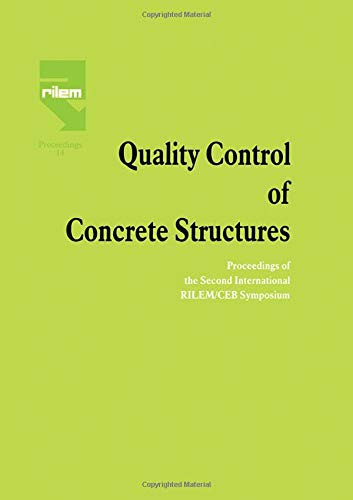 Quality Control of Concrete Structures: Proceedings of the International Symposium held by Rilem:...