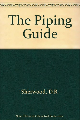 The 'Piping Guide', for the design and: Sherwood, David R.;