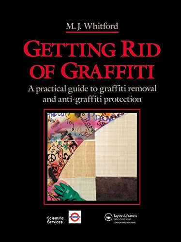 9780419170402: Getting Rid of Graffiti: A practical guide to graffiti removal and anti-graffiti protection