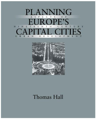 9780419172901: Planning Europe's Capital Cities: Aspects of Nineteenth-Century Urban Development (Planning, History and Environment Series)