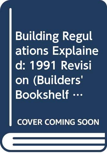 Building Regulations Explained: 1992 Revision: John B.P. &