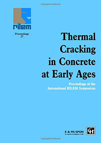 9780419187103: Thermal Cracking in Concrete at Early Ages: Proceedings of the International RILEM Symposium (Rilem Proceedings)