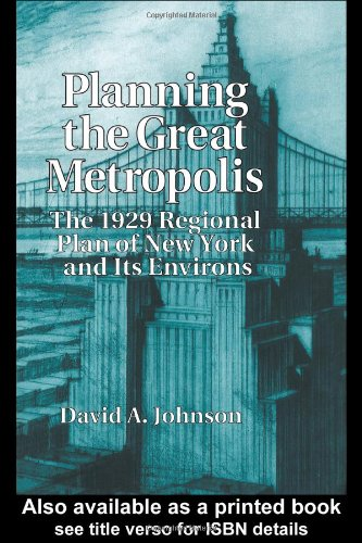 9780419190103: Planning the Great Metropolis: The 1929 regional plan of New York and its environs (Planning, History and Environment Series)