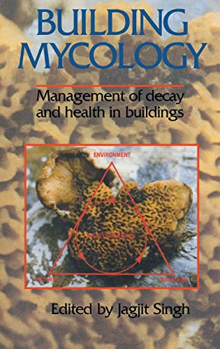 Building Mycology: Management of Decay and Health in Buildings: Singh, Jagjit [Edt.]