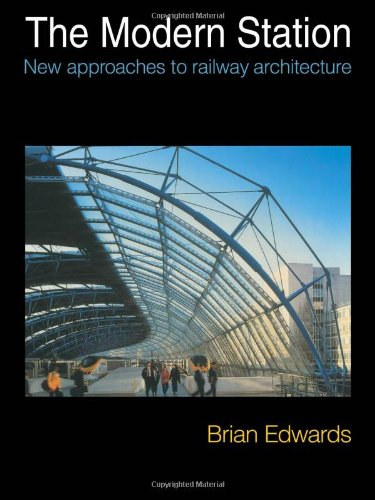 9780419196808: The Modern Station: New Approaches to Railway Architecture