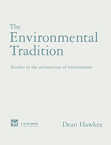 9780419199007: The Environmental Tradition: Studies in the architecture of environment