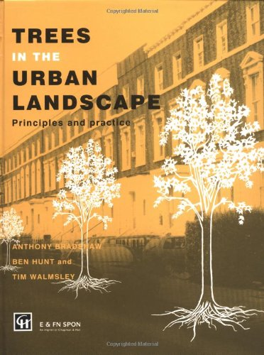 Trees in the Urban Landscape: Principles and: Bradshaw, Anthony, Hunt,