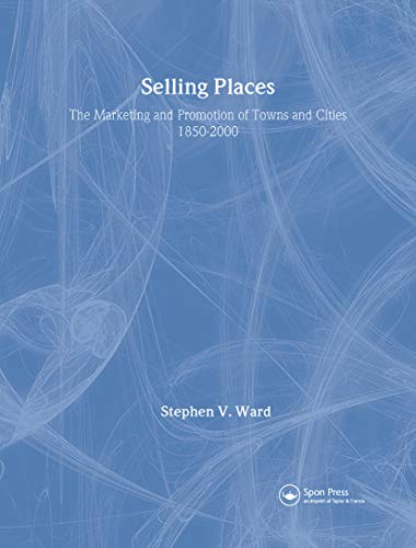 9780419206101: Selling Places: The Marketing and Promotion of Towns and Cities 1850-2000 (Planning, History and Environment Series)