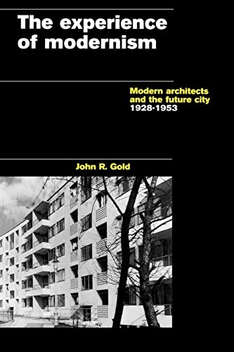 9780419207405: The Experience of Modernism: Modern Architects and the Future City, 1928-53