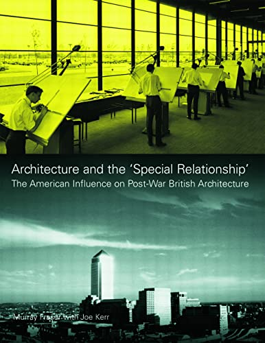 9780419209102: Architecture and the 'Special Relationship': The American Influence on Post-War British Architecture