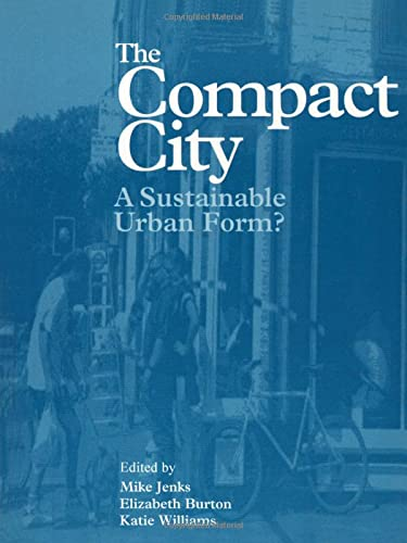 9780419213000: Compact City Series: The Compact City: A Sustainable Urban Form?: A Sustainable Form?