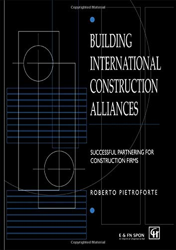 9780419219804: Building International Construction Alliances: Successful partnering for construction firms
