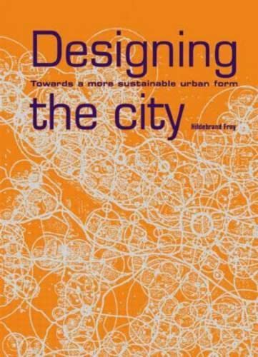 9780419221104: Designing the City: Towards a More Sustainable Urban Form