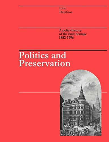 9780419224006: Politics and Preservation: A policy history of the built heritage 1882-1996 (Planning, History and Environment Series)