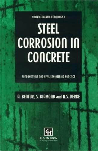 Steel Corrosion in Concrete: Fundamentals and Civil Engineering Practice: Bentur, Arnon;Diamond, ...