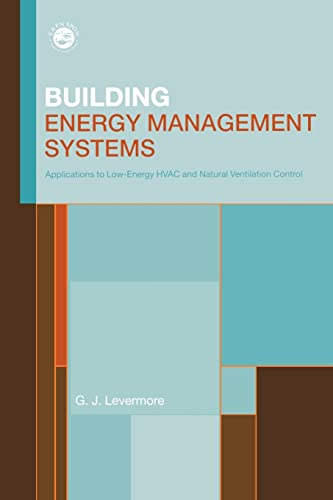 9780419225904: Building Energy Management Systems: An Application to Heating, Natural Ventilation, Lighting and Occupant Satisfaction