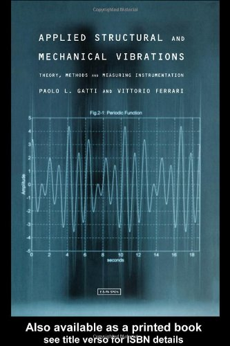 9780419227106: Applied Structural and Mechanical Vibrations: Theory, Methods and Measuring Instrumentation