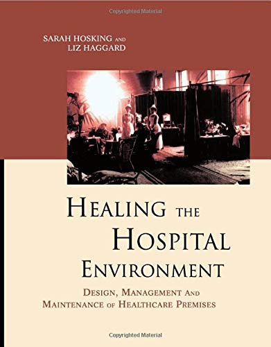 9780419231707: Healing the Hospital Environment: Design, Management and Maintenance of Healthcare Premises