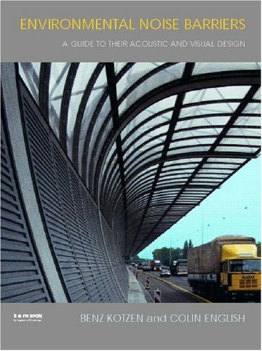 9780419231806: Environmental Noise Barriers: A Guide to their Acoustic and Visual Design