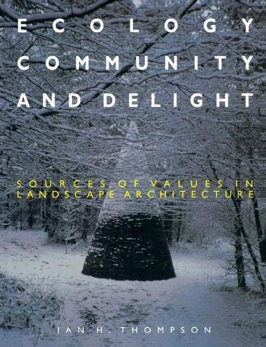 9780419236108: Ecology, Community and Delight: An Inquiry into Values in Landscape Architecture