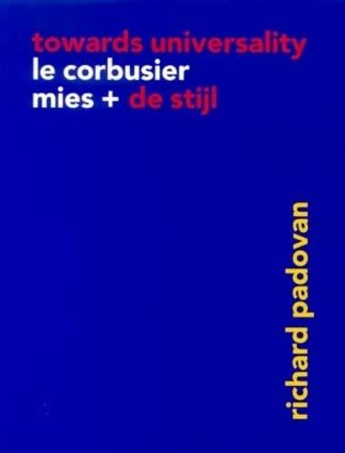 9780419240303: Towards Universality: Le Corbusier, Mies and De Stijl