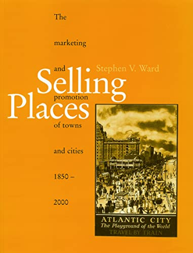 9780419242406: Selling Places: The Marketing and Promotion of Towns and Cities 1850-2000 (Planning, History and Environment Series)