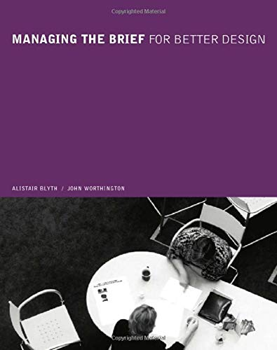 9780419244707: Managing the Brief for Better Design