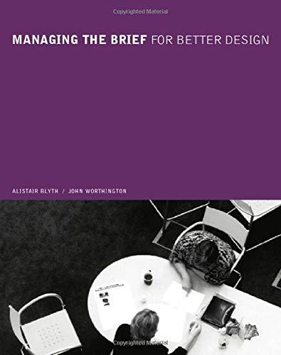 Managing the Brief for Better Design: Alastair Blyth, John
