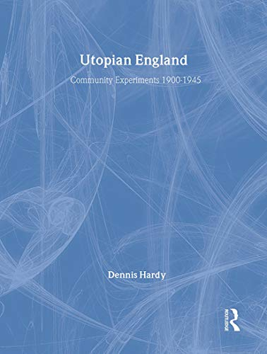 9780419246602: Utopian England: Community Experiments 1900-1945 (Planning, History and Environment Series)
