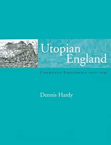 9780419246701: Utopian England: Community Experiments 1900-1945 (Planning, History and Environment Series)
