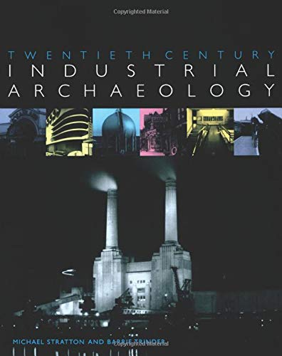 9780419246800: Twentieth Century Industrial Archaeology