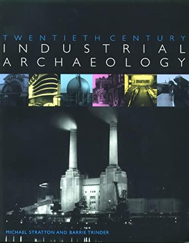 9780419246800: Twentieth Century Industrial Archaeology