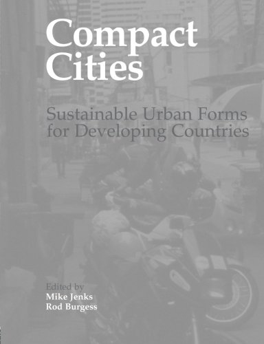 9780419251309: Compact City Series: Compact Cities: Sustainable Urban Forms for Developing Countries
