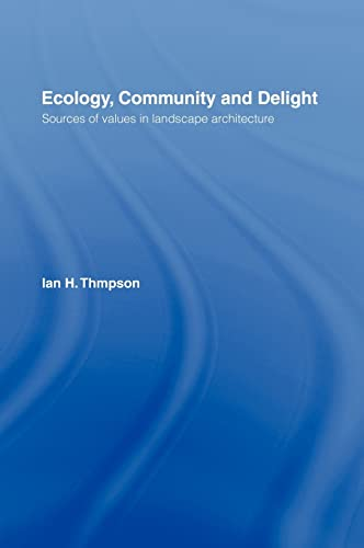 9780419251507: Ecology, Community and Delight: Sources of Values in Landscape Architecture: An Inquiry into Values in Landscape Architecture