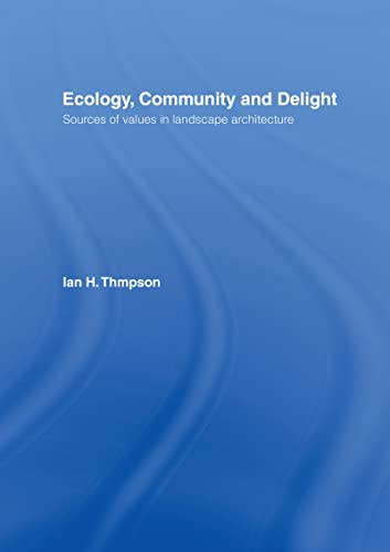 9780419251507: Ecology, Community and Delight: An Inquiry into Values in Landscape Architecture