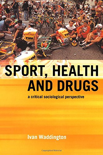 Sport, Health and Drugs: A Critical Sociological Perspective (0419251901) by Waddington, Ivan; Smith, Andy