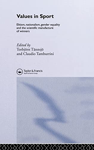 9780419253600: Values in Sport: Elitism, Nationalism, Gender Equality and the Scientific Manufacturing of Winners (Ethics and Sport)