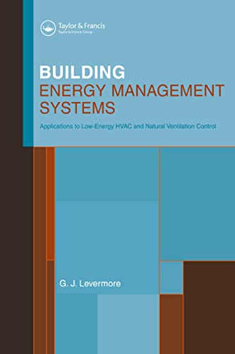 9780419261407: Building Energy Management Systems: An Application to Heating, Natural Ventilation, Lighting and Occupant Satisfaction