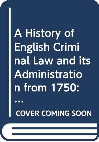 A History of English Criminal Law and: Radzinowicz, Sir Leon