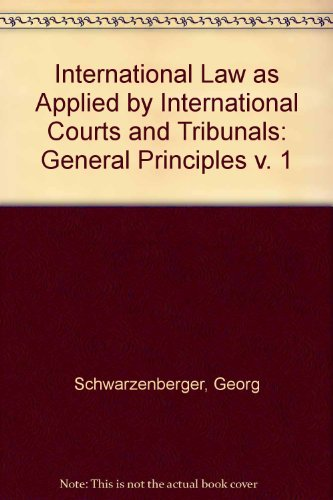 9780420377302: International Law as Applied by International Courts and Tribunals: General Principles v. 1